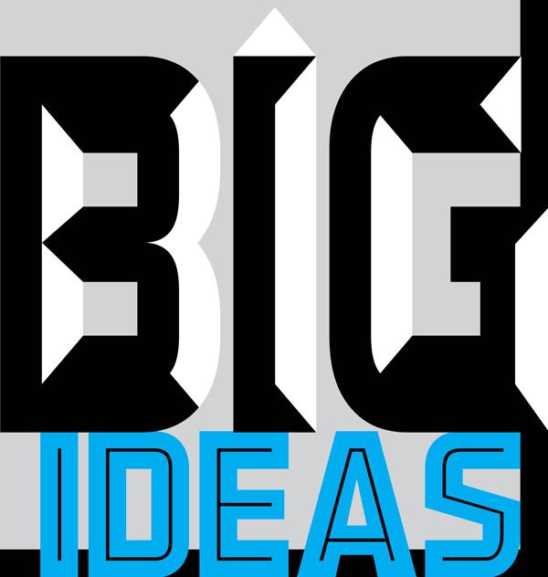 Bigger Ideas