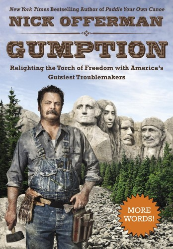 Gumption: Relighting the Torch of Freedom with America's Gutsiest Troublemakers (Dutton)